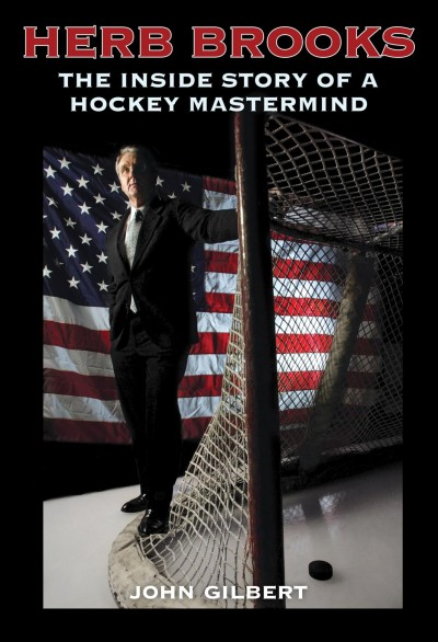 Herb Brooks : the inside story of a hockey mastermind /