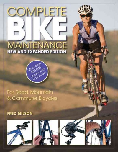 Complete bike maintenance : for road, mountain & commuter bicycles /