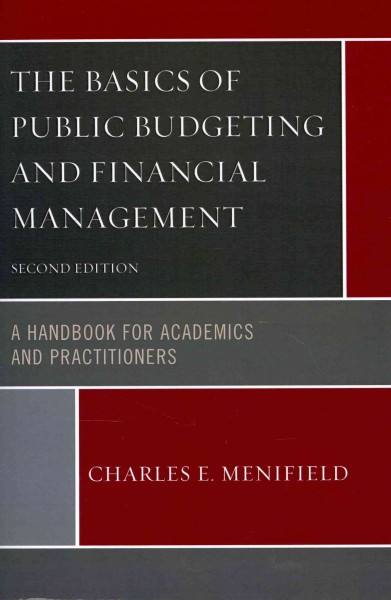 The basics of public budgeting and financial management : : a handbook for academics and practitioners
