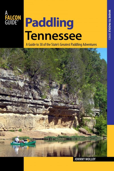 Paddling Tennessee : a guide to 38 of the state