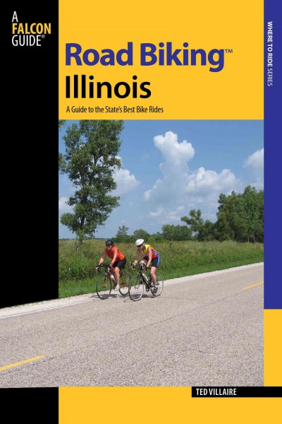 Road biking Illinois : a guide to the state