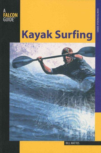 Kayak surfing /