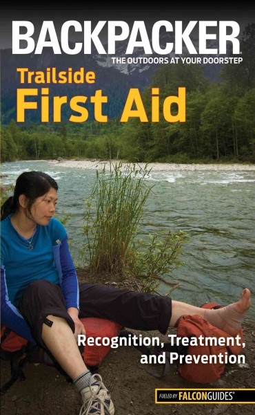 Backpacker trailside first aid : recognition, treatment, and prevention /