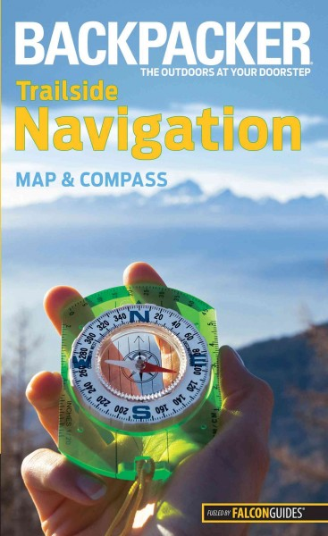 Backpacker trailside navigation : map and compass /