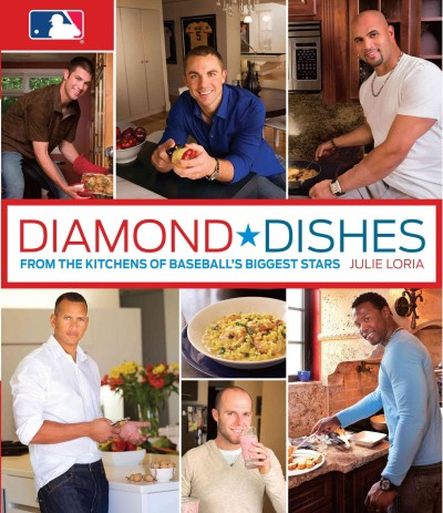 Diamond dishes : from the kitchens of baseball