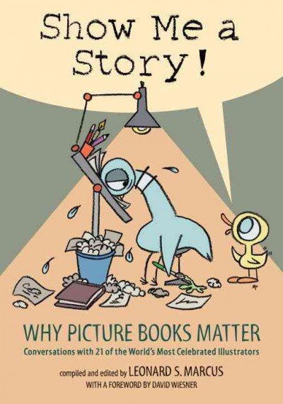 Show me a story! : why picture books matter : conversations with 21 of the world