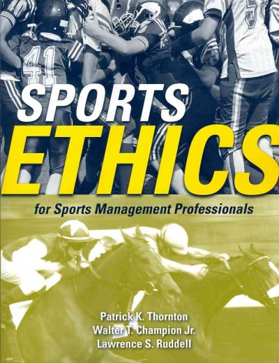 Sports ethics for sports management professionals /