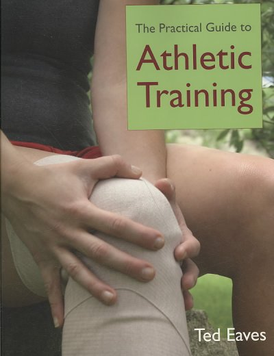The practical guide to athletic training /