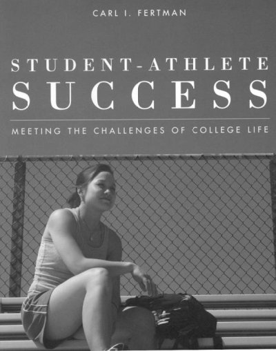 Student-athlete success : meeting the challenges of college life /