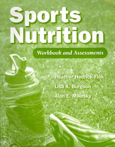 Sports nutrition : workbook and assessments /