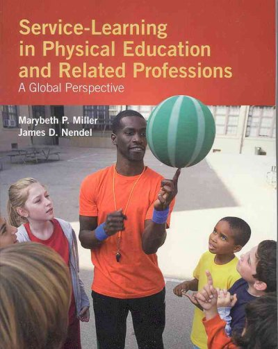 Service-learning in physical education and related professions : a global perspective /