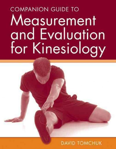 Companion guide to measurement and evaluation for kinesiology /