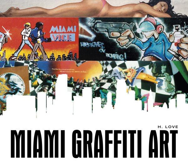 Miami graffiti art /