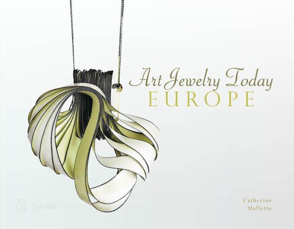Art jewelry today : Europe /