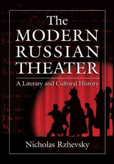 The modern Russian theater : a literary and cultural history /