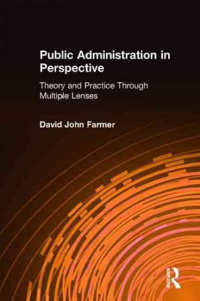 Public administration in perspective : theory and practice through multiple lenses /