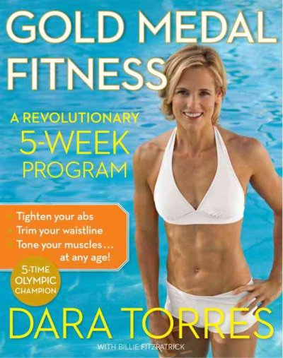 Gold medal fitness : a revolutionary 5-week program /