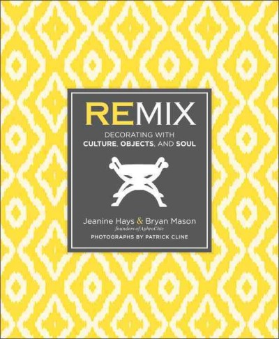 Remix : : decorating with culture- objects- and soul
