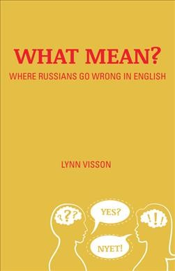 What mean? : : where Russians go wrong in English