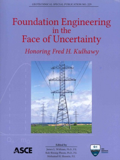 Foundation engineering in the face of uncertainty : : honoring Fred H. Kulhawy
