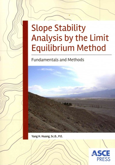 Slope stability analysis by the limit equilibrium method /
