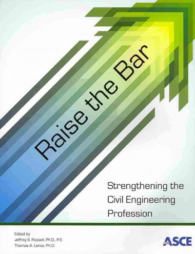 Raise the bar : : strengthening the civil engineering profession