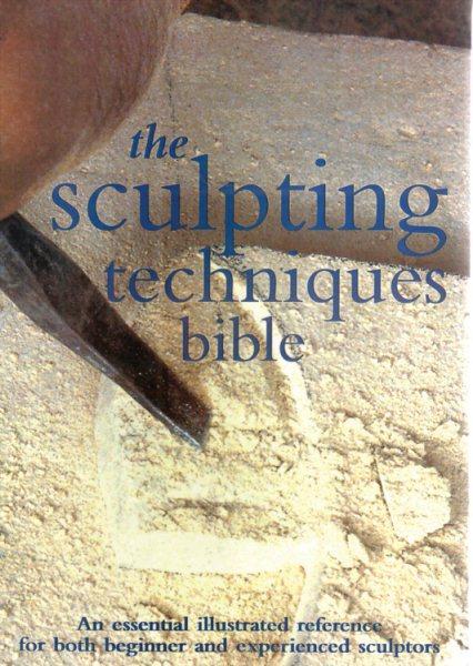 The Sculpting Techniques Bible