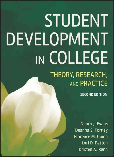 Student development in college : theory, research, and practice /