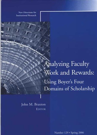 Analyzing faculty work and rewards : using Boyer