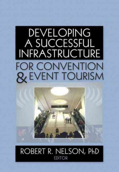 Developing a successful infrastructure for convention & event tourism