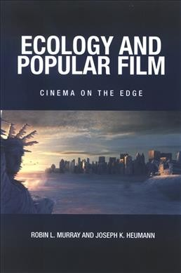 Ecology and popular film : cinema on the edge /