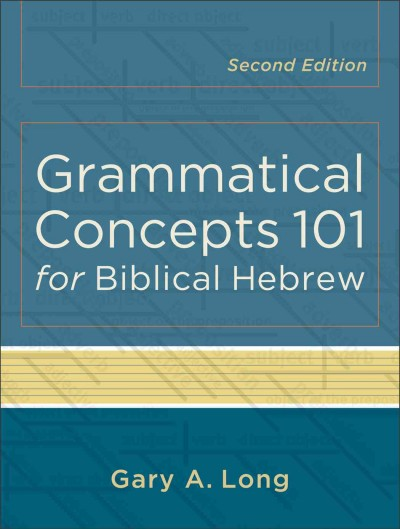 Grammatical concepts 101 for biblical Hebrew /