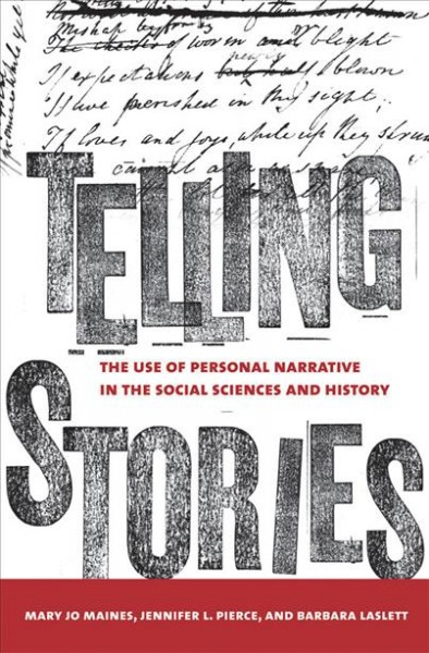 Telling stories : the use of personal narratives in the social sciences and history /