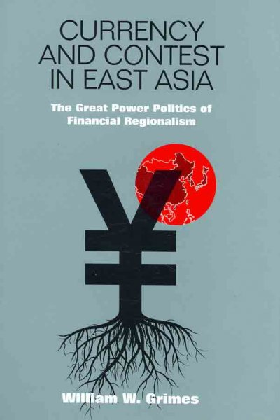 Currency and contest in East Asia:the great power politics of financial regionalism