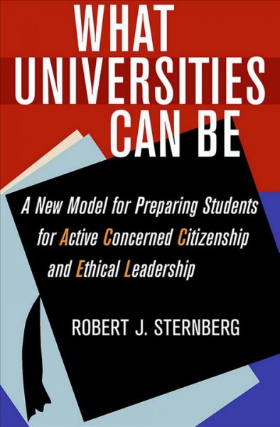 What universities can be : a new model for preparing students for active concerned citizenship and ethical leadership