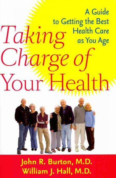 Taking charge of your health : a guide to getting the best health care as you age /
