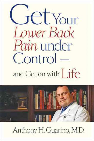 Get your lower back pain under control--and get on with life /