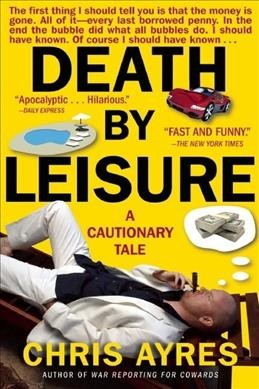 Death by leisure : a cautionary tale /