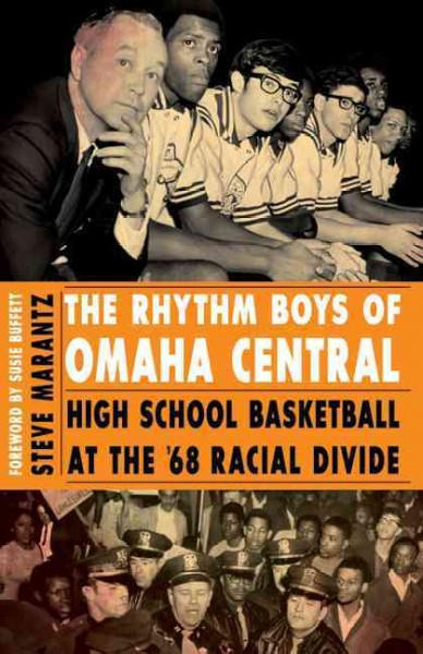 The rhythm boys of Omaha Central : high school basketball at the