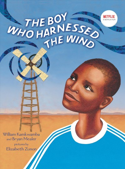 The boy who harnessed the wind /