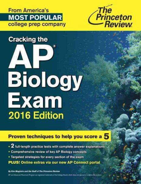 Cracking the AP Biology Exam 2016