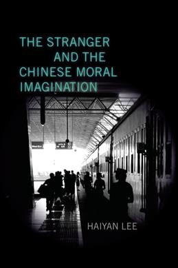 The stranger and the Chinese moral imagination /