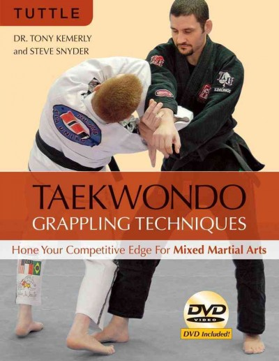 Taekwondo grappling techniques : hone your competitive edge for mixed martial arts /