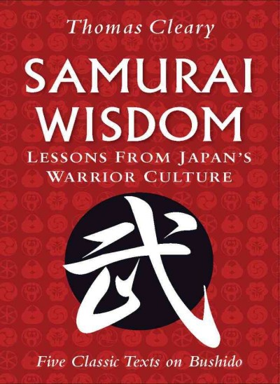 Samurai wisdom : lessons from Japan