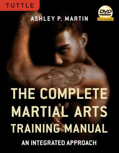 The complete martial arts training manual : an integrated approach /