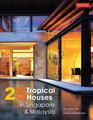 25 tropical houses in Singapore &Malaysia /
