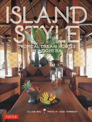 Island style : : tropical dream houses in Indonesia