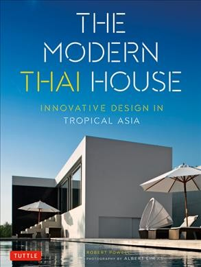The modern Thai house : : innovative design in tropical Asia