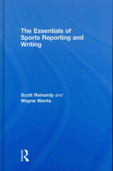 The essentials of sports reporting and writing /
