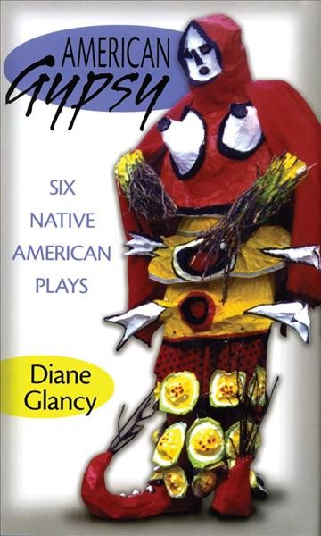 American gypsy : six Native American plays /
